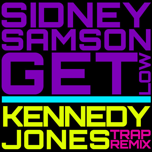Sidney Samson - Get Low (Kennedy Jones Trap Remix)