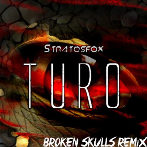 Stratosfox-Turo (Broken Skulls Remix)