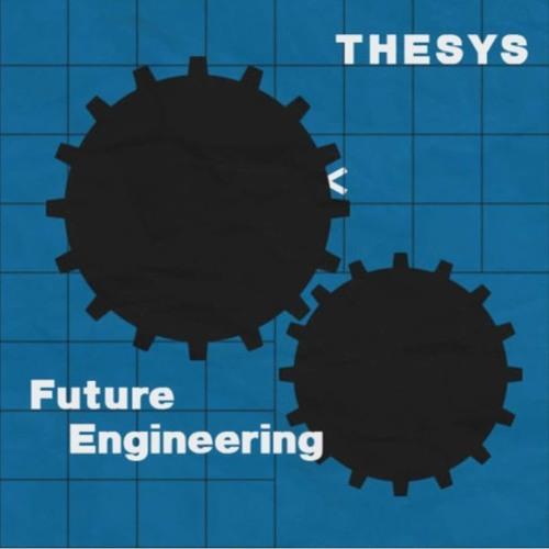 6.Thesys - Future Engineering [FREE BONUS]