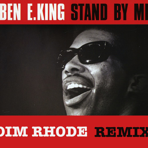 Ben E King - Stand by me (Dim Rhode 2013 Remix) #FREE DOWNLOAD#