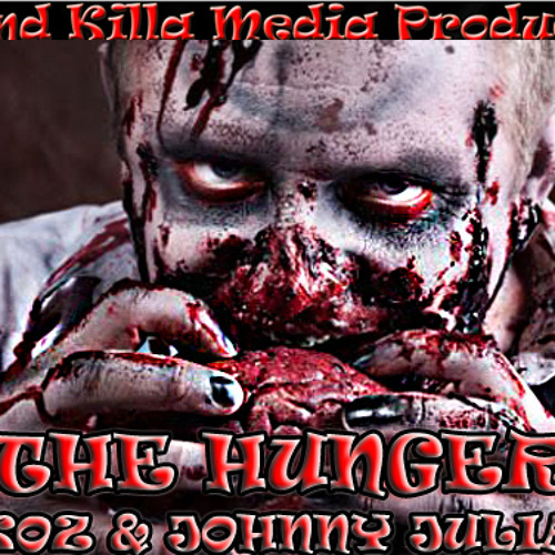 Hunger Ft. Koz & Mike Tyson(Produced By Johnny Juliano)
