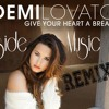 Give Your Heart A Break - Demi Lovato (Inside Music Remix) + Free Download