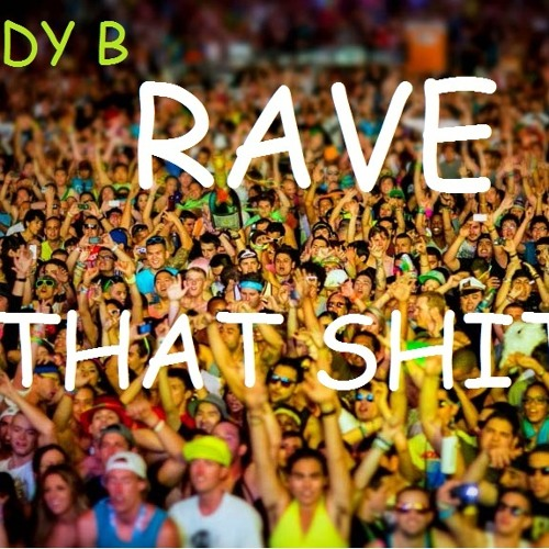 Hardy B - Rave That Shit