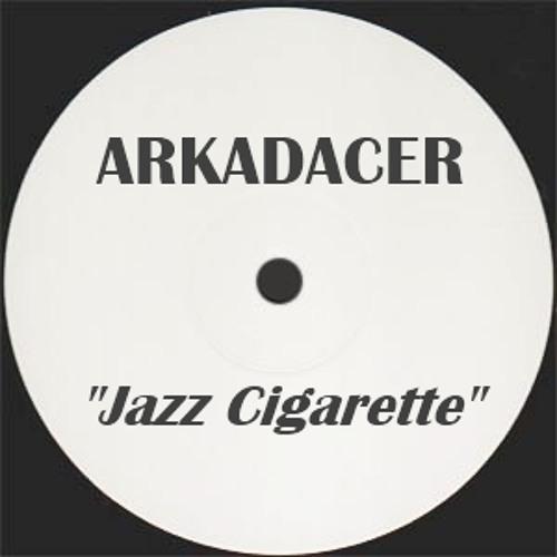 ArkaDacer - Jazz Cigarette - Hip hop (Free DL)