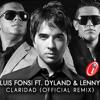 Luis Fonsi Ft. Dyland & Lenny - Claridad (Official Remix) http://dylandylenny.blogspot.com/
