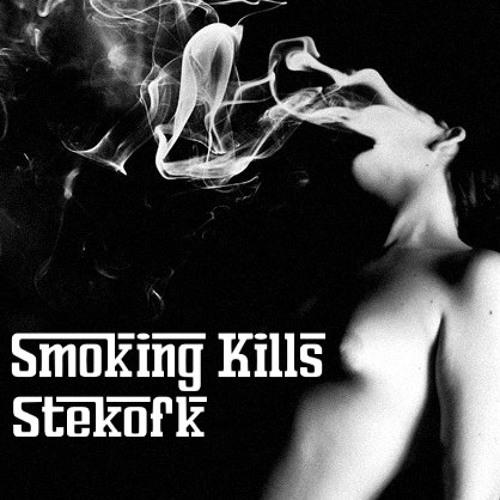 Stekofk - Smoking Kills