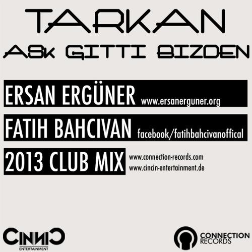 Tarkan - Ask Gitti Bizden (Ersan Ergüner & Fatih Bahcivan Remix)