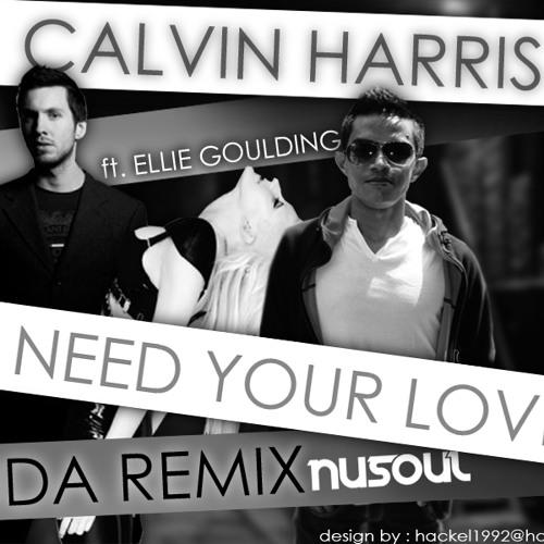 Calvin Harris feat  Ellie Goulding - I Need Your Love (Huda NUSOUL Remix)