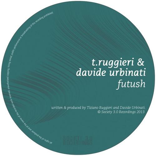 T. Ruggieri & Davide Urbinati - Futush [SOC061]