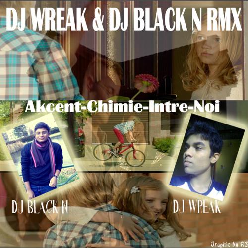 Akcent-Chimie-Intre-Noi RWN raggeton remix DJ WREAK & DJ BLACK N  2013