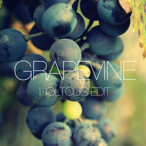 Grapevine (HOLTOUG Edit)