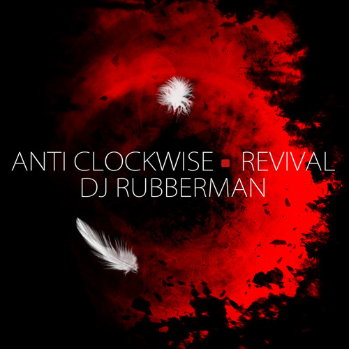 Anti Clockwise  I  Revival  I  DJ Rubberman