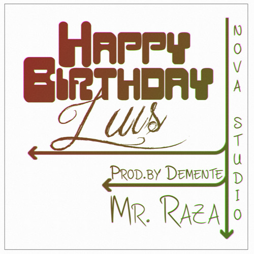 Happy Birthday - Mr.Raza (Prod.by Productor Demente)