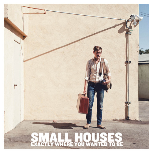 """Small Houses - """"Oh, Hiding Out"""""""