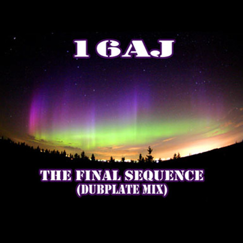 16AJ - The Final Sequence (Dubplate mix)