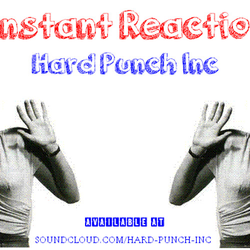 Hard Punch Inc - Instant Reaction (Original Mix)