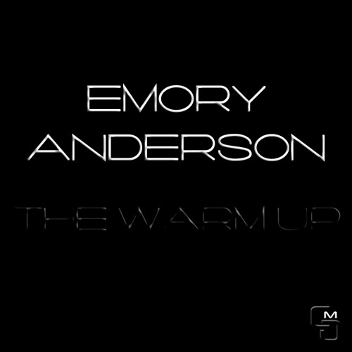 Emory Anderson-The Warm Up