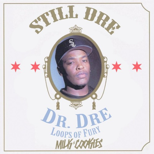 Dr. Dre - Still Dre (Milk N Cookies VIP Edit)