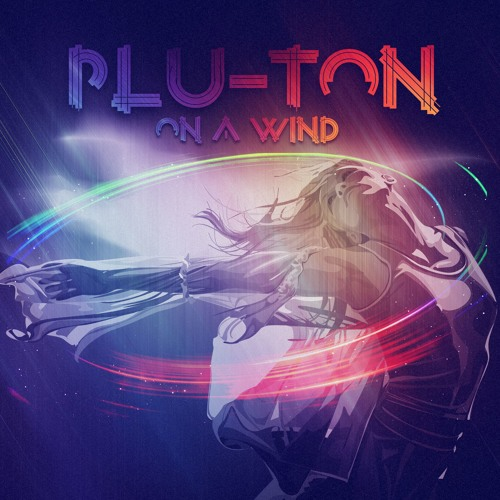 Plu- Ton - On a Wind ( radio version )