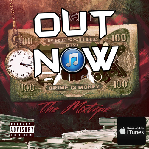 PRessure 0121 Grime Is Money The Mixtape OUT NOW On iTunes