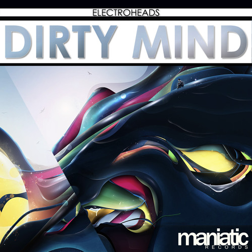 Dirty Mind (Original Mix) BUY NOW ON BEATPORT!