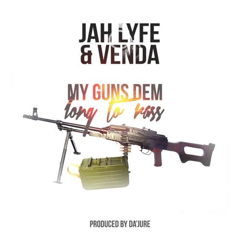 Jah Lyfe feat Venda - My Guns Dem Long to Rass [Audio]