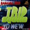 """"""" YO WE'W """" TRIPSQUAD KANAVAL 2013 PRO-BY WALEX-BEATZ. - YouTube"""