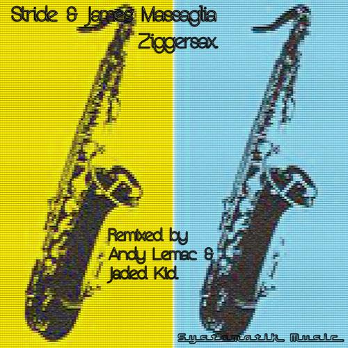 Stride & James Massaglia - Ziggersax (Andy Lemac Remix)