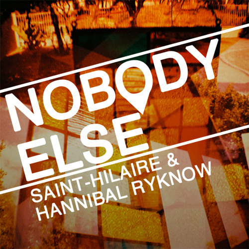 Saint-Hilaire & Hannibal Ryknow - Nobody Else (Original Mix)