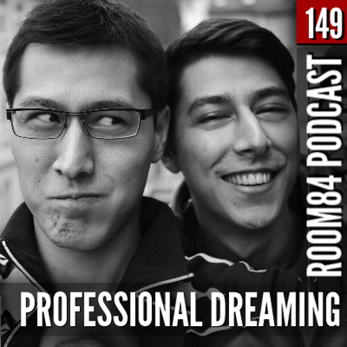 R84 PODCAST149: PROFESSIONAL DREAMING