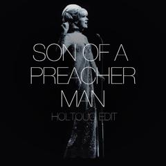 Preacher Man (HOLTOUG Edit)