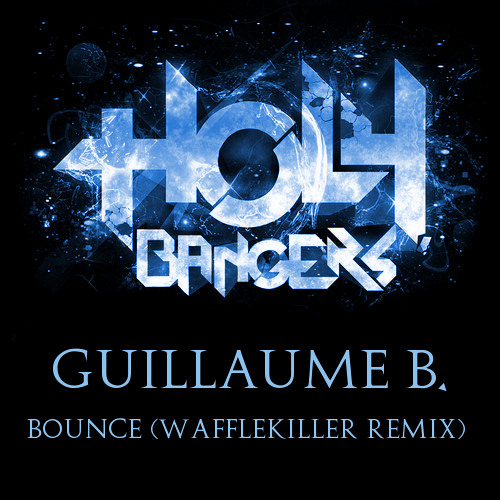 Guillaume B. - Bounce (Wafflekiller Remix)