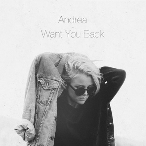 Want You Back by Andrea