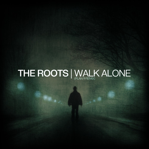 """The Roots """"Walk Alone"""" Plan 9 Remix"""