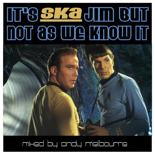 DJ Set - It's SKA Jim but not as we know it!