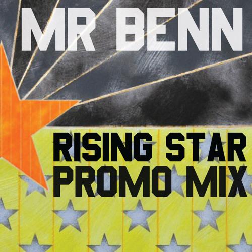 MR BENN - RISING STAR PROMO MIX - FREE DOWNLOAD