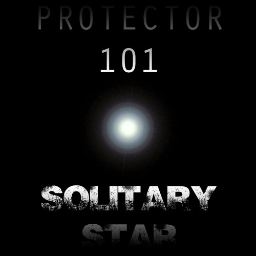 Protector 101 - Solitary Star Album Preview (DOWNLOAD LINK IN THE DESCRIPTION)