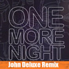 Maroon 5 - One More Night (John Deluxe Remix) [Free Download]