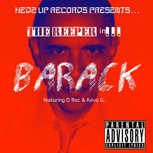BARACK (Prod. by LooneyMan SlayedIt) - The Reaper ft. D Roc & Kevo G.