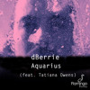 FREE DL: dBerrie - Aquarius (feat. Tatiana Owens) (Vocal Mix)