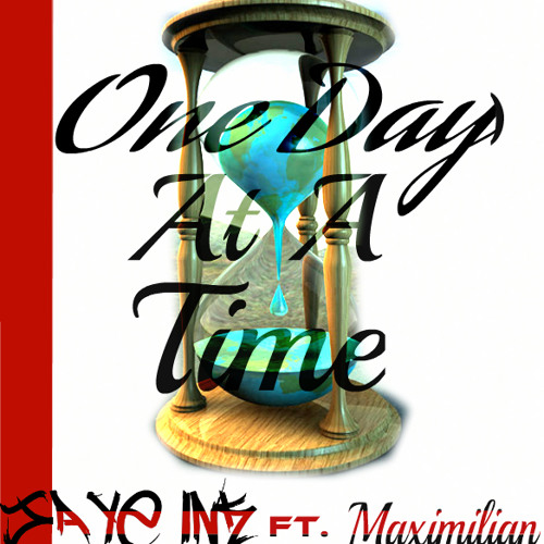 ONE DAY AT A TIME Ft. Maximilian