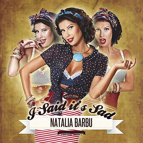 Natalia Barbu- I Said It's Sad (Radio Edit)