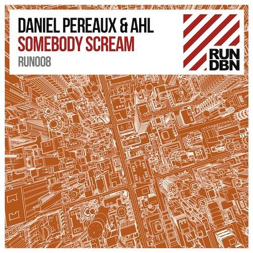 Daniel Pereaux & AHL - Somebody Scream