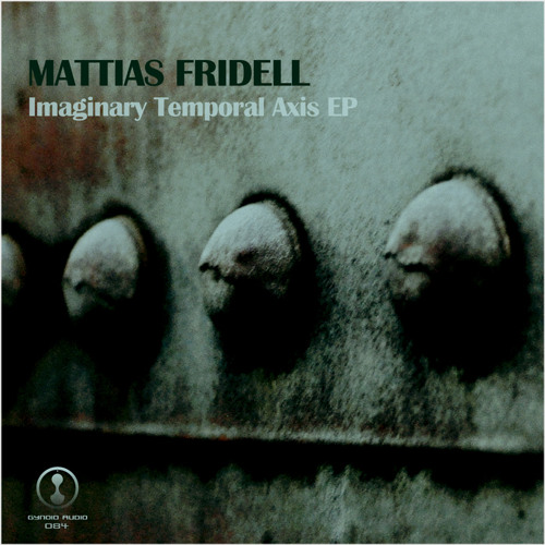 ► mattias fridell - imaginary temporal axis ep (gynoidd084) •