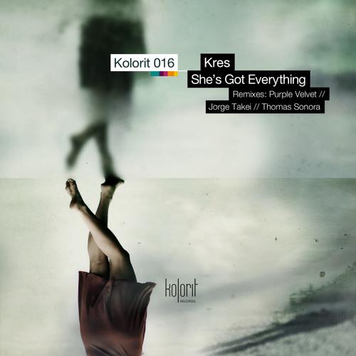 Kres - Shes Got Everything [Kolorit Digital KR016] - out Feb 26