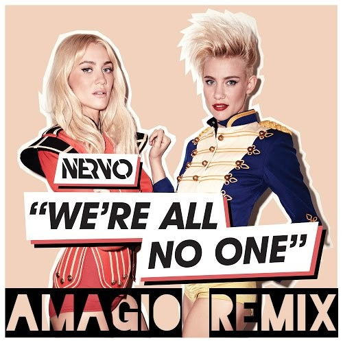Nervo - We're all no one (AMAGIO remix)