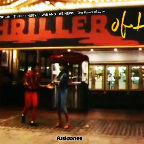 Fusioones - Thriller of Love (MICHAEL JACKSON - Thriller + HUEY LEWIS - The Power of Love)