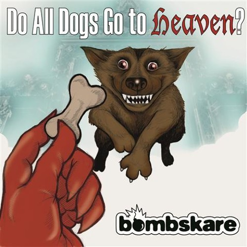 Do All Dogs Go To Heaven? (Official Single)