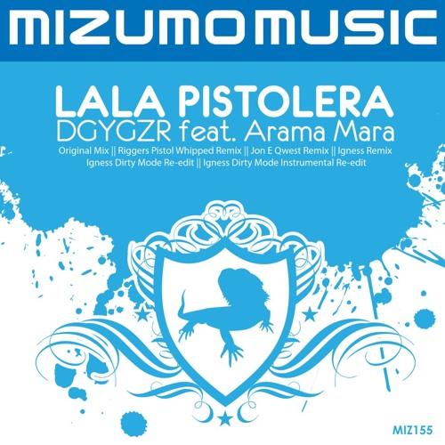 DGYGZR Feat Arama Mara - LaLa Pistolera (Riggers Pistol Whipped remix) [CLIP] Mizumo Music OUT NOW!