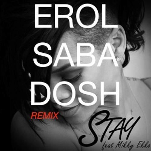 Rihanna Ft. Mikky Ekko - Stay (Erol Sabadosh Remix)